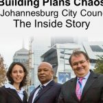 Building Plans Chaos In Johannesburg City Council The Inside Story
