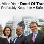 You Must Look After Your Deed Of Transfer – Preferably Keep It In A Safe
